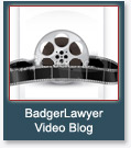 Badger Lawyer Video Blog